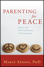 Parenting for Peace by Marcy Axness, Ph.D.