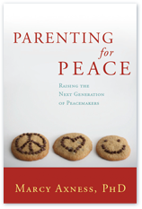 Parenting For Peace By Marcy Axness