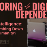 Digital Dependence | Marcy Axness, PhD | Parenting for Peace